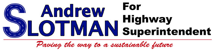 Andrew Slotman for Superintendent of Highways, Town of Orchard Park